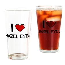 I love Hazel Eyes Drinking Glass