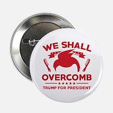 "Trump We Shall Overcomb 2.25"" Button"