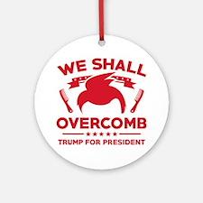 Trump We Shall Overcomb Ornament (Round)