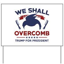 Trump We Shall Overcomb Yard Sign