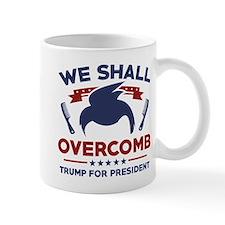 Trump We Shall Overcomb Mug