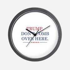 Trump Don't Comb Over Here Wall Clock