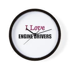 I Love ENGINE DRIVERS Wall Clock