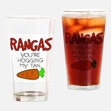 Rangas Hogging My Tan Drinking Glass