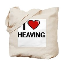 I love Heaving Tote Bag