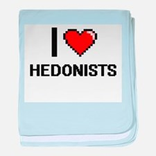 I love Hedonists baby blanket