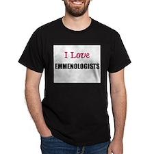 I Love EMMENOLOGISTS T-Shirt