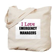 I Love EMERGENCY MANAGERS Tote Bag