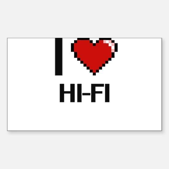 I love Hi-Fi Decal
