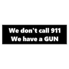 We Don't Call 911 Bumper Car Sticker