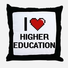 I love Higher Education Throw Pillow