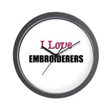 I Love EMBROIDERERS Wall Clock