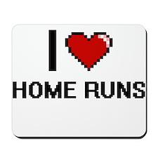 I love Home Runs Mousepad