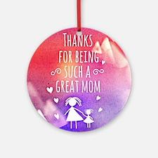 thanks mom Round Ornament