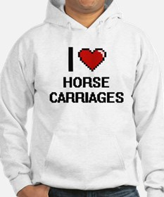 I love Horse Carriages Hoodie
