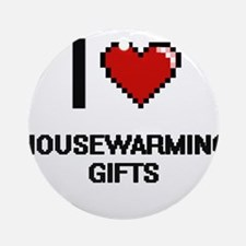 I love Housewarming Gifts Ornament (Round)