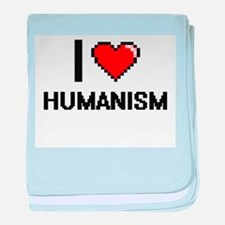 I love Humanism baby blanket