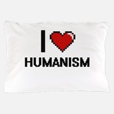 I love Humanism Pillow Case
