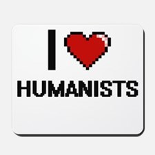 I love Humanists Mousepad