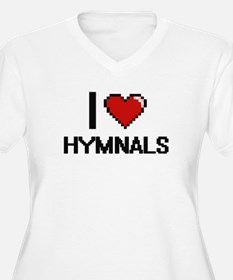 I love Hymnals Plus Size T-Shirt