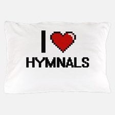 I love Hymnals Pillow Case