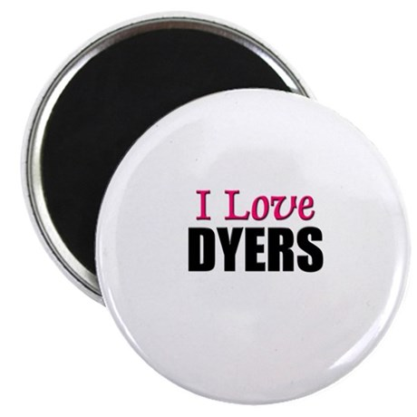 """I Love DYERS 2.25"""" Magnet (10 pack)"""