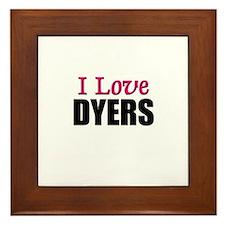 I Love DYERS Framed Tile