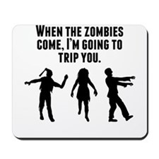 When Zombies Come Im Tripping You Mousepad