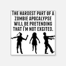 The Hardest Part Of A Zombie Apocalypse Sticker