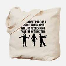 The Hardest Part Of A Zombie Apocalypse Tote Bag