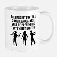 The Hardest Part Of A Zombie Apocalypse Mugs