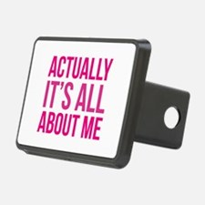 Actually It's All About Me Hitch Cover