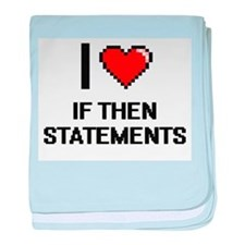 I love If Then Statements baby blanket