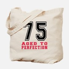 75 Aged To Perfection Birthday Designs Tote Bag