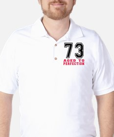 73 Aged To Perfection Birthday Designs Golf Shirt