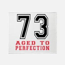 73 Aged To Perfection Birthday Desig Throw Blanket