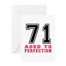 71 Aged To Perfection Birthday Desig Greeting Card