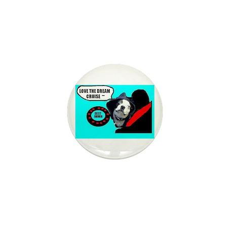 LOVE THE DREAM CRUISE (DOG STYLE) Mini Button (100