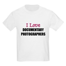 I Love DOCUMENTARY PHOTOGRAPHERS T-Shirt