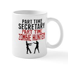 Secretary Part Time Zombie Hunter Mugs