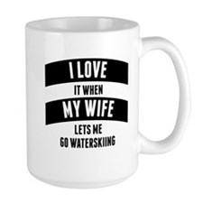 When My Wife Lets Me Go Waterskiing Mugs