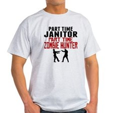 Janitor Part Time Zombie Hunter T-Shirt