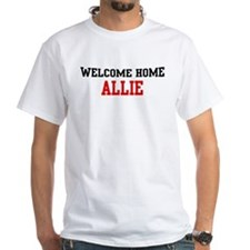 Welcome home ALLIE Shirt