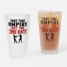 Umpire Part Time Zombie Hunter Drinking Glass