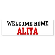 Welcome home ALIYA Bumper Bumper Sticker