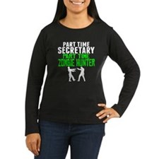 Secretary Part Time Zombie Hunter Long Sleeve T-Sh