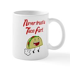NEVER TRUST A TACO FART. Mugs