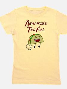 NEVER TRUST A TACO FART. Girl's Tee