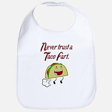 NEVER TRUST A TACO FART. Bib