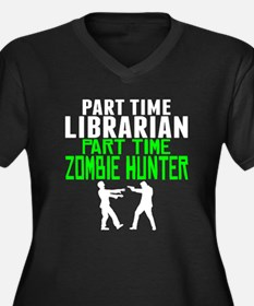 Librarian Part Time Zombie Hunter Plus Size T-Shir